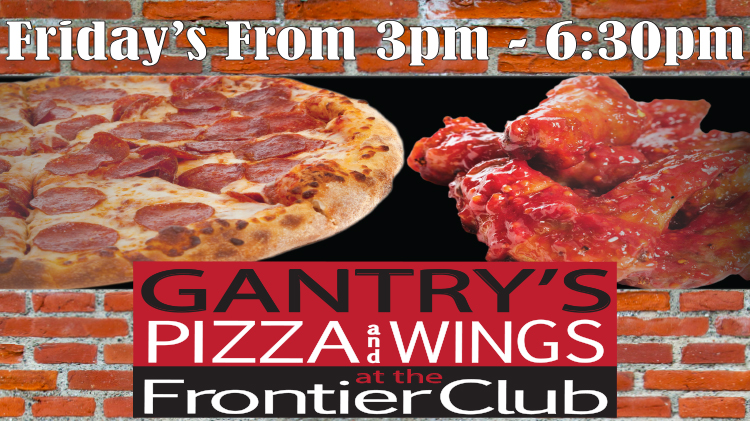 Gantry's Pizza and Wings at the Frontier Club